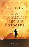 Cover-Bild zu Die leuchtenden Tage am Bosporus von Foley, Lucy