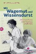 Cover-Bild zu Mit Wagemut und Wissensdurst von Aretin, Felicitas von