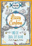 Cover-Bild zu Fesler, Mario: Lizzy Carbon und die Qual der Wahl - Band 3