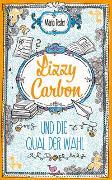 Cover-Bild zu Fesler, Mario: Lizzy Carbon und die Qual der Wahl