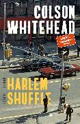 Cover-Bild zu Whitehead, Colson: Harlem Shuffle (eBook)