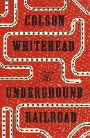Cover-Bild zu Whitehead, Colson: Underground Railroad (eBook)