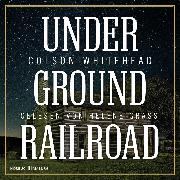 Cover-Bild zu Whitehead, Colson: Underground Railroad (Audio Download)