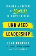 Cover-Bild zu Unbiased Leadership (eBook) von Prophet, Tony