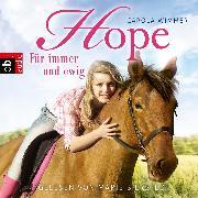 Cover-Bild zu Wimmer, Carola: Hope - Für immer und ewig (Audio Download)