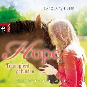 Cover-Bild zu Wimmer, Carola: Hope - Traumpferd gefunden (Audio Download)