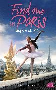 Cover-Bild zu Wimmer, Carola: Find me in Paris - Tanz durch die Zeit (eBook)