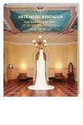 Cover-Bild zu Arte Hotel Bregaglia 2010-2013 von Progetti d'arte in Val Bregaglia (Hrsg.)