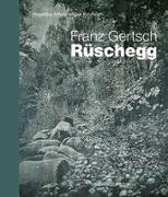 Cover-Bild zu Franz Gertsch - Rüschegg von Affentranger-Kirchrath, Angelika