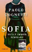 Cover-Bild zu Sofia trägt immer Schwarz (eBook) von Cognetti, Paolo