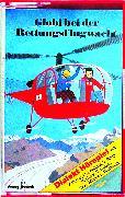 Cover-Bild zu Globi bei der Rettungsflugwacht Bd. 55 MC von Müller, Walter Andreas (Gelesen)