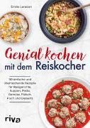 Cover-Bild zu Laraison, Émilie: Genial kochen mit dem Reiskocher