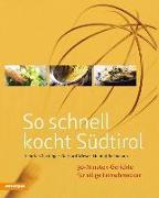 Cover-Bild zu So schnell kocht Südtirol von Gasteiger, Heinrich