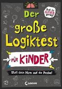Cover-Bild zu Moore, Gareth: Der große Logiktest für Kinder - Stell dein Hirn auf die Probe!
