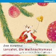 Cover-Bild zu Hierteis, Eva: Lancelot, die Weihnachtsmaus (Audio Download)