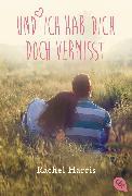 Cover-Bild zu Harris, Rachel: Und ich hab dich doch vermisst (eBook)