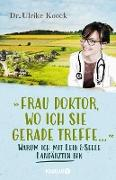 Cover-Bild zu »Frau Doktor, wo ich Sie gerade treffe...« (eBook) von Koock, Ulrike