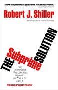 Cover-Bild zu The Subprime Solution von Shiller, Robert J.