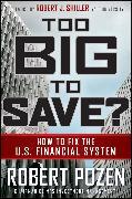 Cover-Bild zu Too Big to Save? How to Fix the U.S. Financial System (eBook) von Pozen, Robert