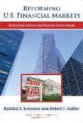 Cover-Bild zu Reforming U.S. Financial Markets: Reflections Before and Beyond Dodd-Frank von Kroszner, Randall S.