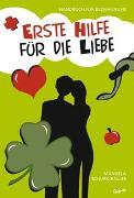 Cover-Bild zu Erste Hilfe für die Liebe von Schurk-Balles, Manuela