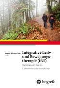 Cover-Bild zu Integrative Leib- und Bewegungstherapie (IBT) von Kost, Annette (Hrsg.)