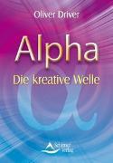 Cover-Bild zu Alpha - Die kreative Welle von Driver, Oliver