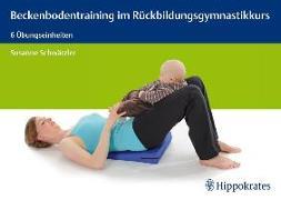 Cover-Bild zu Beckenbodentraining im Rückbildungsgymnastikkurs von Schwärzler, Susanne