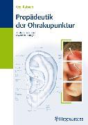 Cover-Bild zu Propädeutik der Ohrakupunktur (eBook) von Rubach, Axel