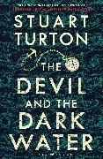 Cover-Bild zu Turton, Stuart: The Devil and the Dark Water