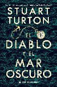Cover-Bild zu Turton, Stuart: El diablo y el mar oscuro (eBook)