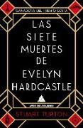 Cover-Bild zu Turton, Stuart: Las Siete Muertes de Evelyn Hardcastle