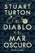 Cover-Bild zu Turton, Stuart: El Diablo Y El Mar Oscuro