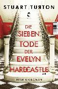 Cover-Bild zu Turton, Stuart: Die sieben Tode der Evelyn Hardcastle (eBook)