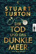 Cover-Bild zu Turton, Stuart: Der Tod und das dunkle Meer (eBook)