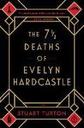 Cover-Bild zu Turton, Stuart: The 7 1/2 Deaths of Evelyn Hardcastle