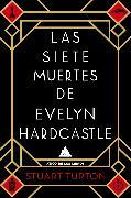 Cover-Bild zu Turton, Stuart: Las siete muertes de Evelyn Hardcastle (eBook)