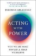 Cover-Bild zu Acting with Power (eBook) von Gruenfeld, Deborah