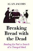 Cover-Bild zu Breaking Bread with the Dead (eBook) von Jacobs, Alan