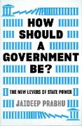 Cover-Bild zu How Should A Government Be? (eBook) von Prabhu, Jaideep
