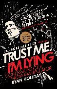 Cover-Bild zu Trust Me I'm Lying (eBook) von Holiday, Ryan