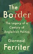 Cover-Bild zu The Border (eBook) von Ferriter, Diarmaid