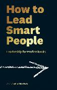 Cover-Bild zu How to Lead Smart People (eBook) von Mister, Mike