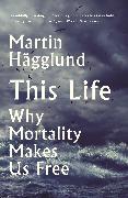 Cover-Bild zu This Life (eBook) von Hägglund, Martin