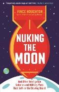 Cover-Bild zu Nuking the Moon (eBook) von Houghton, Vince