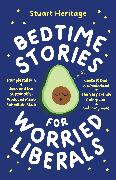 Cover-Bild zu Bedtime Stories for Worried Liberals (eBook) von Heritage, Stuart