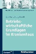 Cover-Bild zu Betriebswirtschaftliche Grundlagen im Krankenhaus (eBook) von Oswald, Julia