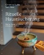 Cover-Bild zu Rituelle Hausräucherung (eBook) von Fuchs, Christine