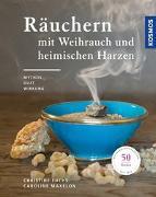 Cover-Bild zu Räuchern mit Weihrauch und heimischen Harzen von Fuchs, Christine