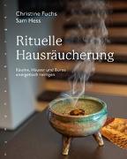Cover-Bild zu Rituelle Hausräucherung von Fuchs, Christine